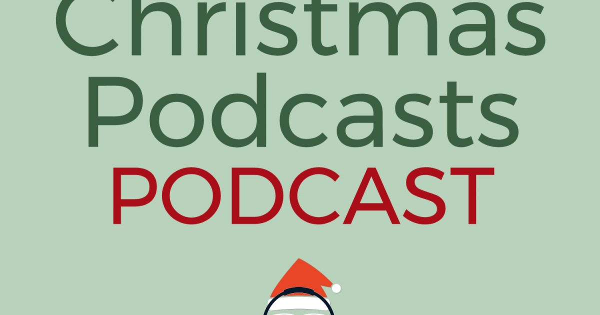Christmas Podcasts Podcast