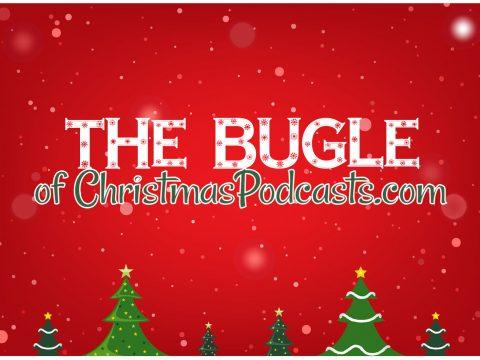 The Bugle of ChristmasPodcasts.com