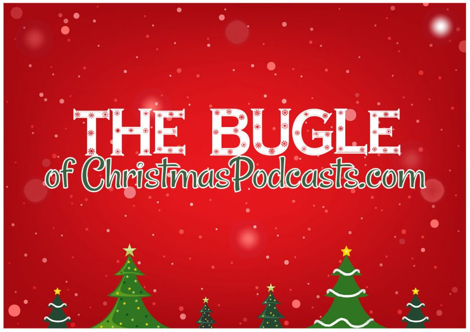 The Bugle of ChristmasPodcasts.com
