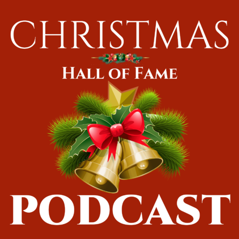 Christmas Hall of Fame Podcast