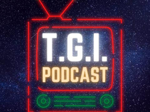 TGI Podcast