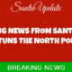 Santa Stuns the North Pole with Announcement 1